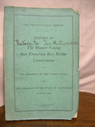 SAN FRANCISCO BAY BRIDGE, REPORT OF THE HOOVER-YOUNG SAN FRANCISCO BAY BRIDGE COMMISSION TO THE...