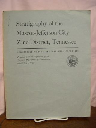 STRATIGRAPHY OF THE MASCOT-JEFFERSON CITY ZINC DISTRICT, TENNESSEE: PROFESSIONAL PAPER 277....