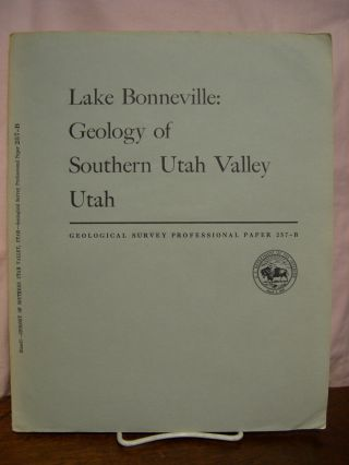 LAKE BONNEVILLE: GEOLOGY OF SOUTHERN UTAH VALLEY, UTAH; PROFESSIONAL PAPER 257-B. Harold J. Bissell