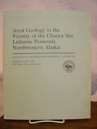 AREAL GEOLOGY IN THE VICINITY OF THE CHARIOT SITE, LIBURNE PENENSULA, NORTHWESTERN ALASKA:...