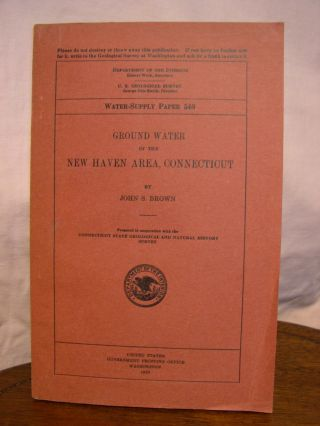 GROUND WATER IN THE NEW HAVEN AREA, CONNECTICUT; WATER-SUPPLY PAPER 540. John S. Brown