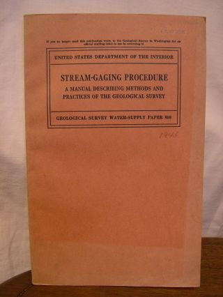 STREAM-GAGING PROCEDURE. A MANUAL DESCRIBING METHODS AND PRACTICES OF THE GEOLOGICAL SURVEY; WATER-SUPPLY PAPER 888. Don M. Corbett.