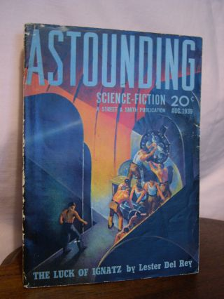 ASTOUNDING SCIENCE FICTION, AUGUST, 1939; VOL. XXIII, NO. 6