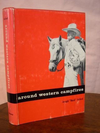 "AROUND WESTERN CAMPFIRES. Joseph ""Mack"" Axford"