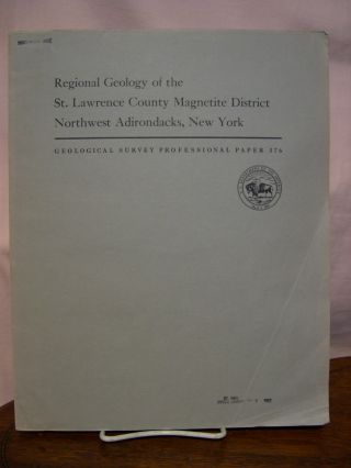 REGIONAL GEOLOGY OF THE ST. LAWRENCE COUNTY MAGNETITE DISTRICT, NORTHWEST ADIRONDACKS, NEW YORK:...