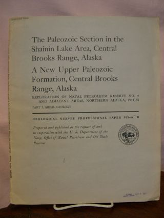 THE PAELOZOIC SECTION IN THE SHAININ LAKE AREA, CENTRAL BROOKS RANGE, ALASKA; A NEW UPPER...