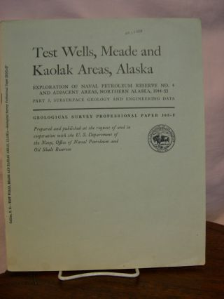 TEST WELLS, MEADE AND KAOLAK AREAS, ALASKA; MICROPALEONTOLOGY [OF TEST WELLS]; EXPLORATION OF NAVAL PETROLEUM RESERVE NO. 4 AND ADJACENT AREAS, NORTHERN ALASKA, 1944-53; PART 5, SUBSURFACE GEOLOGY AND ENGENEERING DATA: PROFESSIONAL PAPER 305-F. Florence Rucker Collins.