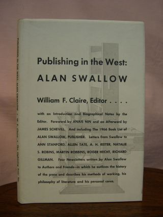 PUBLISHING IN THE WEST: ALAN SWALLOW, SOME LETTERS AND COMMENTARIES. William F. Claire
