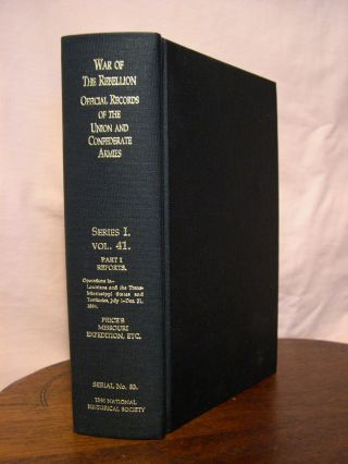 THE WAR OF THE REBELLION, SERIAL 83: A COMPILATION OF THE OFFICIAL RECORDS OF THE UNION AND...