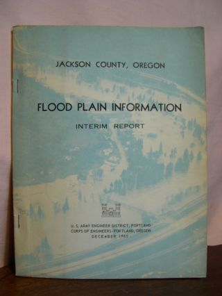 JACKSON COUNTY, OREGON FLOOD PLAIN INFORMATION, INTERIM REPORT