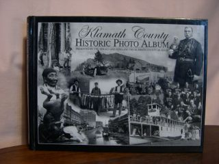 KLAMATH COUNTY HISTORIC PHOTO ALBUM, PRESENTED BY THE HERALD AND NEWS AND THE KLAMATH COUNTY MUSEUM