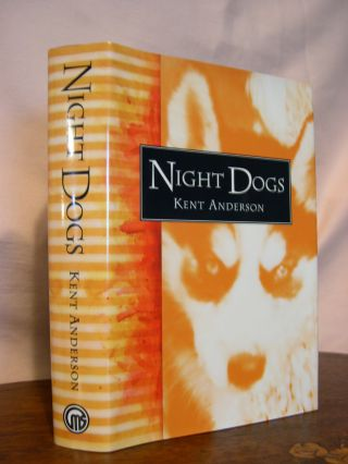 NIGHT DOGS. Kent Anderson