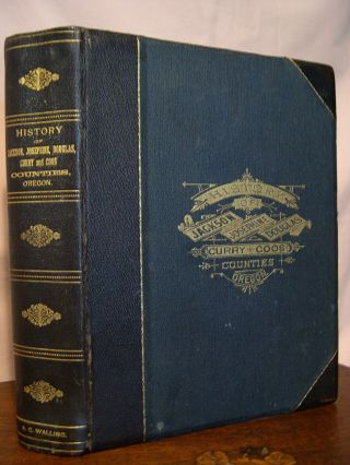 HISTORY OF SOUTHERN OREGON, COMPRISING JACKSON, JOSEPHINE, DOUGLAS, CURRY AND COOS COUNTIES,...