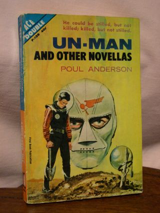 UN-MAN AND OTHER NOVELLAS bound with THE MAKESHIFT ROCKET. Poul Anderson