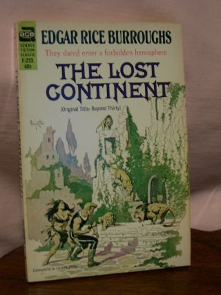 THE LOST CONTINENT [BEYOND THIRTY]. Edgar Rice Burroughs