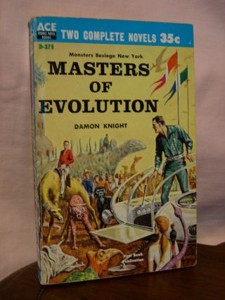 MASTERS OF EVOLUTION, bound with FIRE IN THE HEAVENS. Damon Knight, George O. Smith