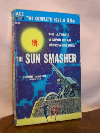 THE SUN SMASHER, bound with STARHAVEN. Edmond Hamilton, Ivar Jorgenson, Robert Silverberg