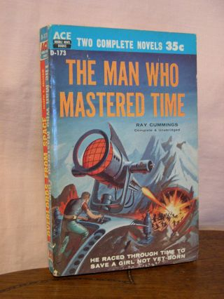 THE MAN WHO MASTERED TIME, bound with OVERLORDS FROM SPACE. Ray Cummings, Joseph E. Kellerman