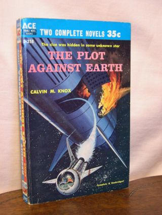 THE PLOT AGAINST EARTH, bound with RECRUIT FOR ANDROMEDA. Calvin M. Knox, Milton Lesser, Robert...
