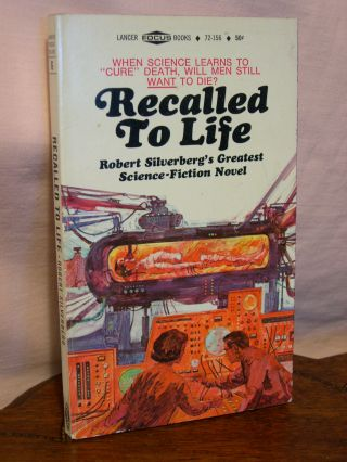 RECALLED TO LIFE. Robert Silverberg