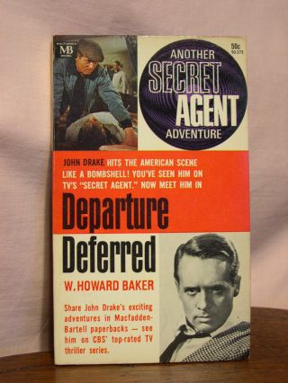DEPARTURE DEFERRED: ANOTHER SECRET AGENT ADVENTURE. Howard W. Baker
