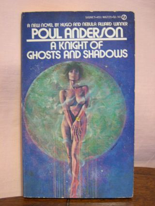 A KNIGHT OF GHOSTS AND SHADOWS. Poul Anderson