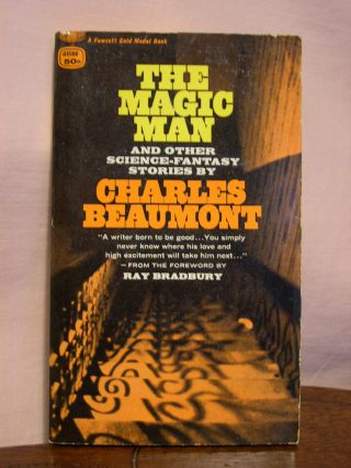 THE MAGIC MAN AND OTHER SCIENCE-FANTASY STORIES. Charles Beaumont