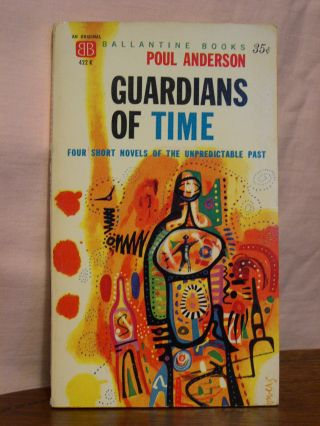 GUARDIANS OF TIME. Poul Anderson