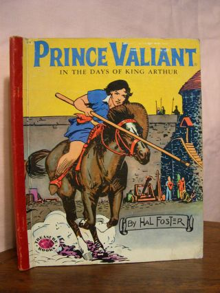 PRINCE VALIANT: IN THE DAYS OF KING ARTHUR. Hal Foster