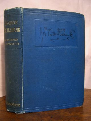 THE LIFE OF GEORGE CRUIKSHANK IN TWO EPOCHS:A NEW EDITION. Blanchard Jarrold