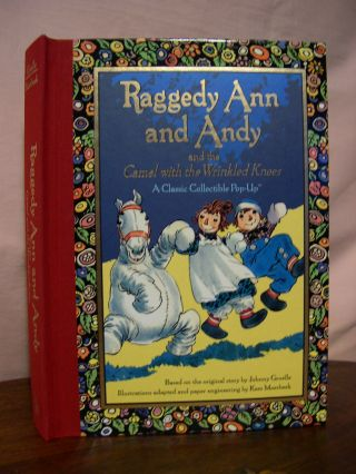 RAGGEDY ANN AND ANDY AND THE CAMEL WITH THE WRINKLED KNEES. Johnny Gruelle.