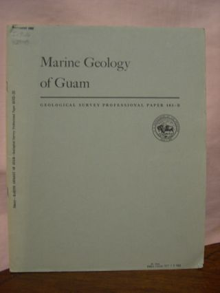 MARINE GEOLOGY OF GUAM; GEOLOGY AND HYDROLOGY OF GUAM, MARIANA ISLANDS: PROFESSIONAL PAPER 403-B....