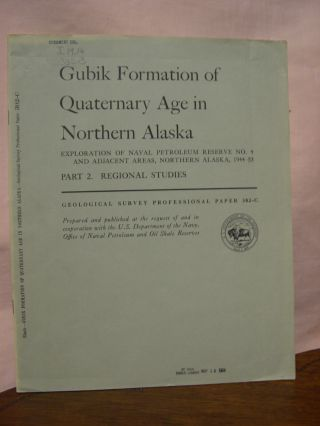 GUBIK FORMATION OF QUATERNARY AGE IN NORTHERN ALASKA; EXPLORATION OF NAVEL PETROLEUM RESERVE NO....