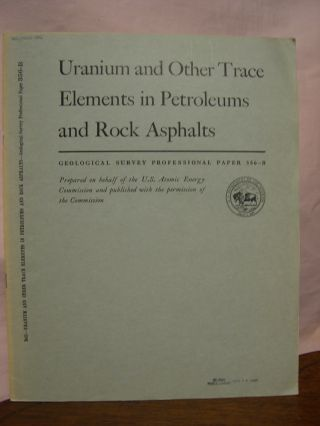 URANIUM AND OTHER TRACE ELEMENTS IN PETROLEUMS AND ROCK ASPHALTS; URANIUM IN CARBONACEOUS ROCKS:...