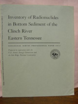 INVENTORY OF RADIONUCLIDES IN BOTTOM SEDIMENT OF THE CLINCH RIVER, EASTERN TENNESSEE; TRANSPORT...