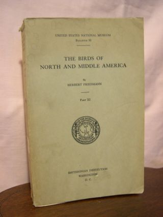 THE BIRDS OF NORTH AND MIDDLE AMERICA; A DESCRIPTIVE CATALOG OF THE HIGHER GROUPS, GENERA,...
