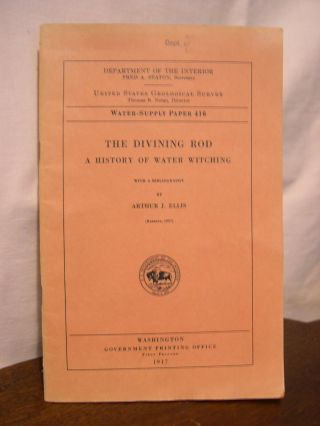 THE DIVINING ROD, A HISTORY OF WATER WITCHING, WITH A BIBLIOGRAPHY; WATER-SUPPLY PAPER 416....