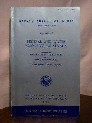 MINERAL AND WATER RESOURCES OF NEVADA: NEVADA BUREAU OF MINES BULLETIN 65, 1964