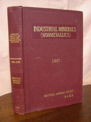 TRANSACTIONS OF THE AMERICAN INSTITUTE OF MINING AND METALLURGICAL ENGINEERS, VOLUME 173; INDUSTRIAL MINERALS DIVISION 1947 (NONMETALICS)