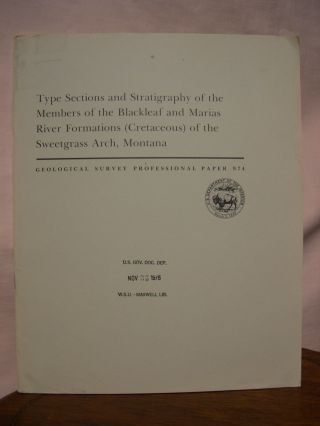 TYPE SECTIONS AND STRATIGRAPHY OF THE MEMBERS OF THE BLACKLEAF AND MARIAS RIVER FORMATIONS...