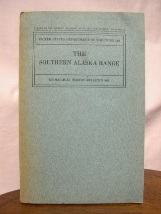 THE SOUTHERN ALASKA RANGE: GEOLOGICAL SURVEY BULLETIN 862. Stephen R. Capps