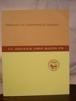 METHODS FOR GEOCHEMICAL ANALYSIS: GEOLOGICAL SURVEY BULLETIN 1770. Philip A. Baedecker