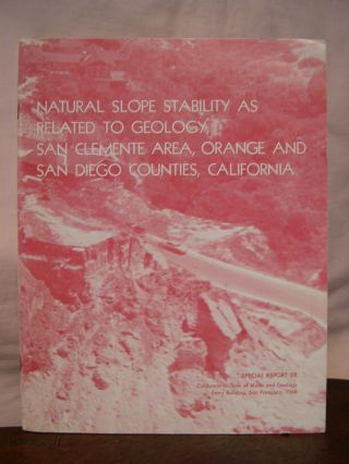 NATURAL SLOPE STABILITY AS RELATED TO GEOLOGY, SAN CLEMENTE AREA, ORANGE AND SAN DIEGO COUNTIES,...