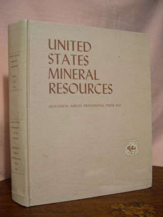 UNITED STATES MINERAL RESOURCES; GEOLOGICAL SURVEY PROFESSIONAL PAPER 820. Donald A. Brobst,...