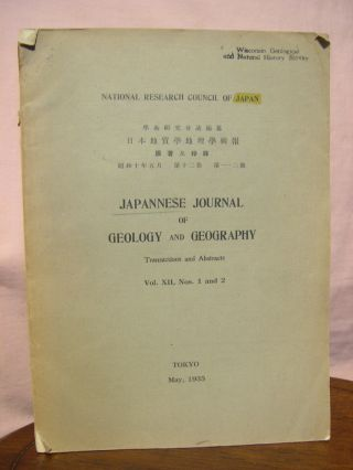 JAPANESE JOURNAL OF GEOLOGY AND GEOGRAPHY, TRANSACTIONS AND ABSTRACTS; VOL. XII, NOS 1 AND 2