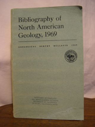 BIBLIOGRAPHY OF NORTH AMERICAN GEOLOGY, 1969: GEOLOGICAL SURVEY BULLETIN 1269