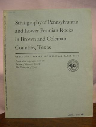 STRATIGRAPHY OF PENNSYLVANIAN AND LOWER PERMIAN ROCKS IN BROWN AND COLEMAN COUNTIES, TEXAS;...