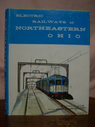 ELECTRIC RAILWAYS OF NORTHEASTERN OHIO. Joseph M. Canfield