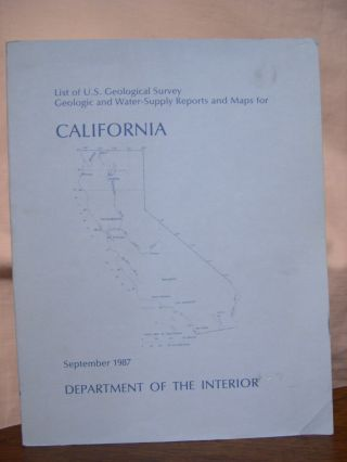 LIST OF U.S. GEOLOGICAL SURVEY GEOLOGIC AND WATER-SUPPLY REPORTS FOR CALIFORNIA; DEPARTMENT OF...