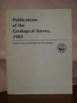 PUBLICATIONS OF THE U.S. GEOLOGICAL SURVEY 1983